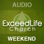 Exceed Life Church Audio Podcast