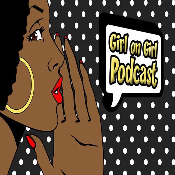 Girl On Girl Podcast