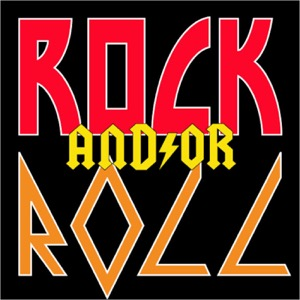 ROCK AND/OR ROLL