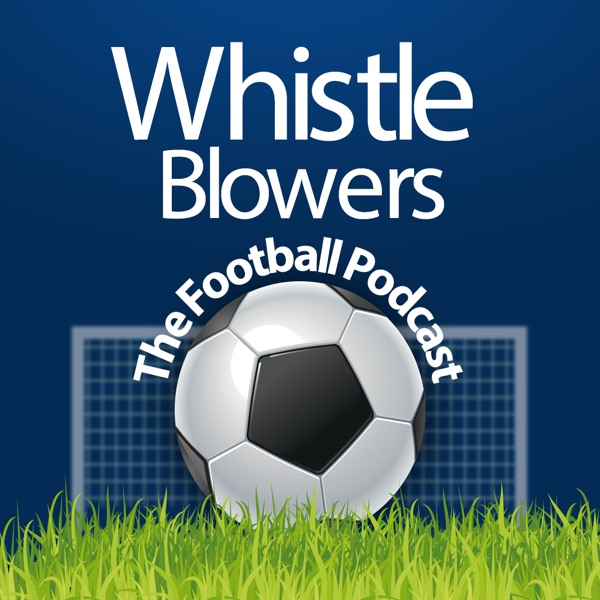 Whistleblowers - The Football Podcast