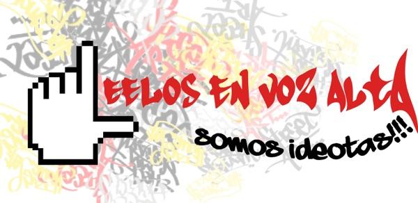 LEELOS en voz ALTA ¡¡¡Somos Ideotas!!!