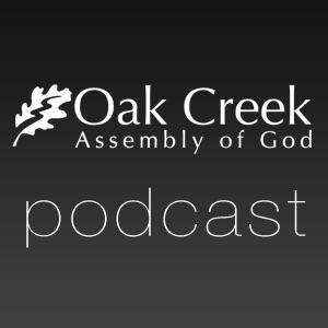 Oak Creek Assembly of God Podcast