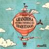 Rádio Comercial - Grandiosa História Universal das Traquitanas