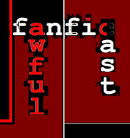 FanFicAwfulCast's Podcast