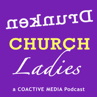 Drunken Church Ladies Podcast podcast