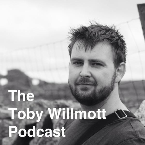 The Toby Willmott Podcast