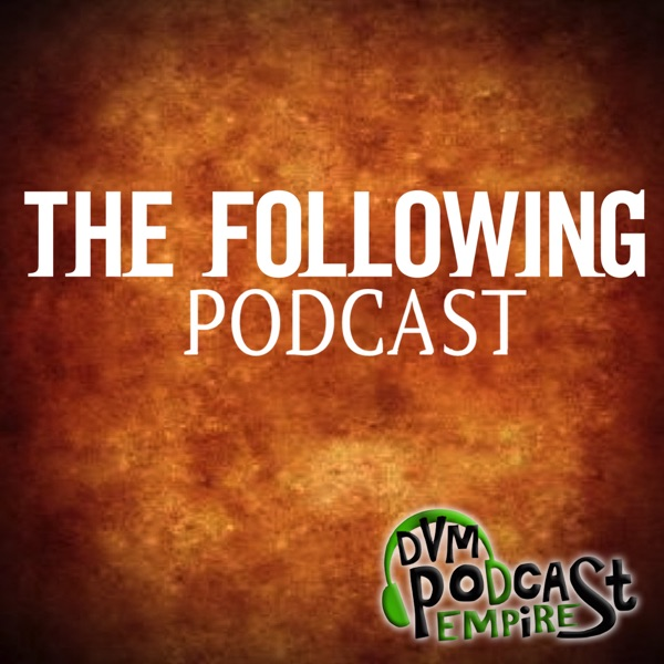The Following Podcast