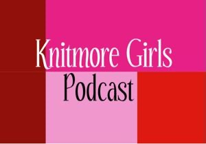 Knitmoregirls's Podcast