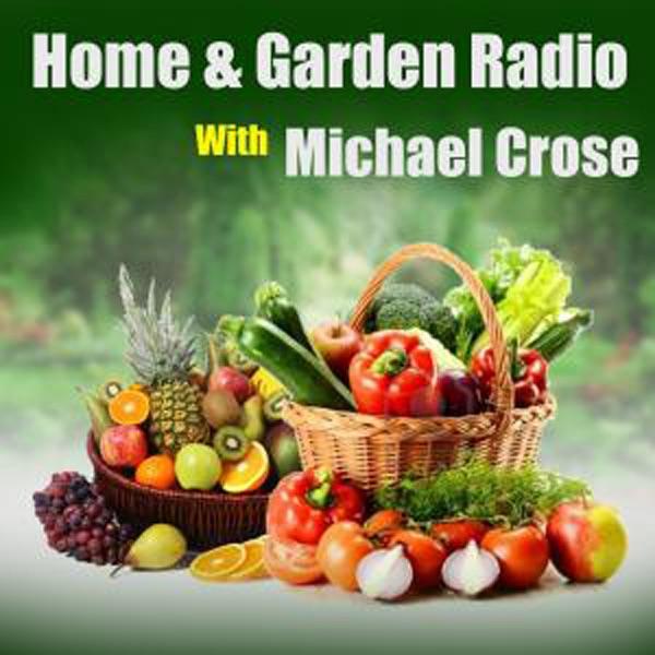 Home & Garden Radio with Michael Crose