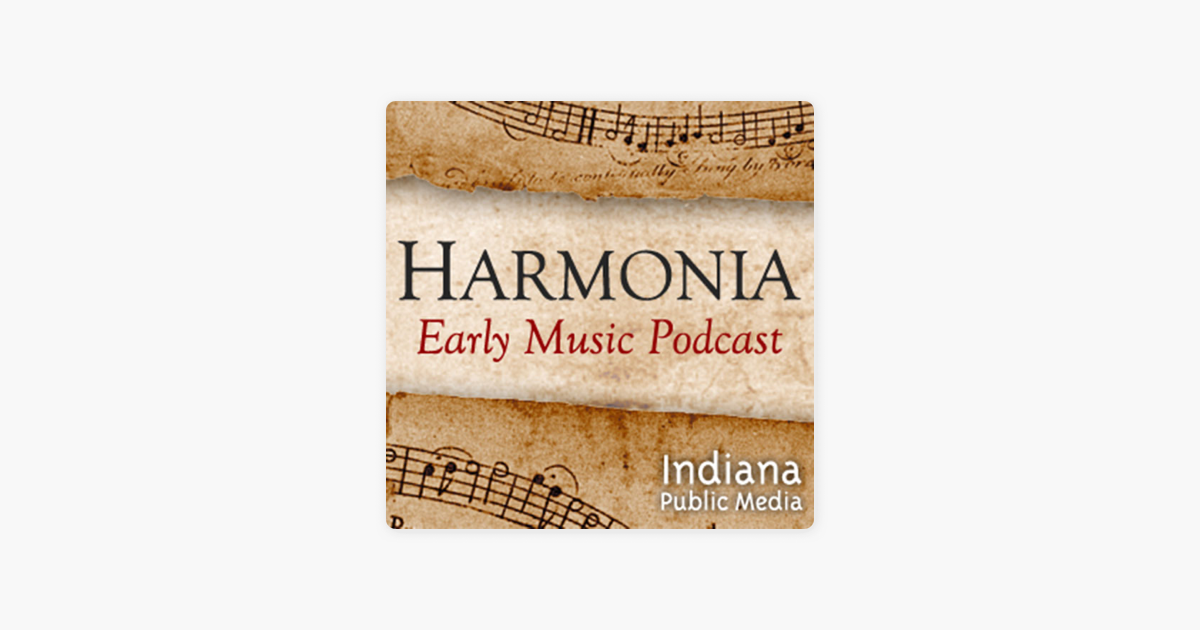 Harmonia Early Music on Apple Podcasts
