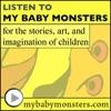My Baby Monsters: kids stories, children music, children's books, kid art, & fun storytelling - old time radio movie - podcas