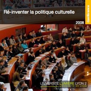 Ré - inventer la politique culturelle
