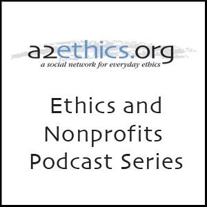 Ethics and Nonprofits Podcast Series