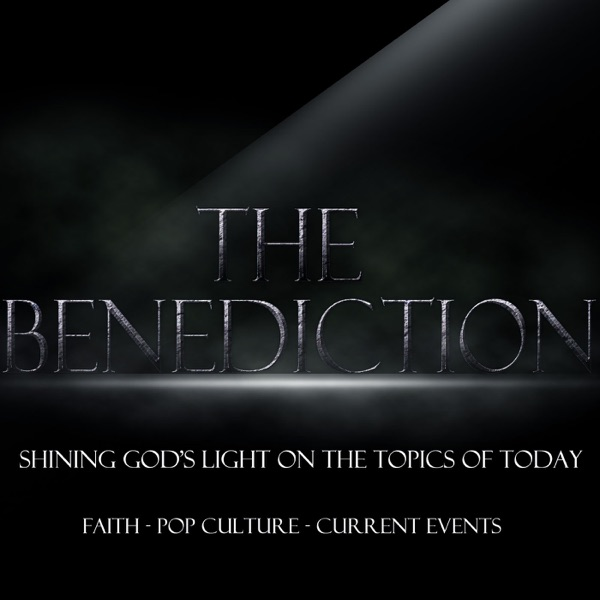 The Benediction Podcast