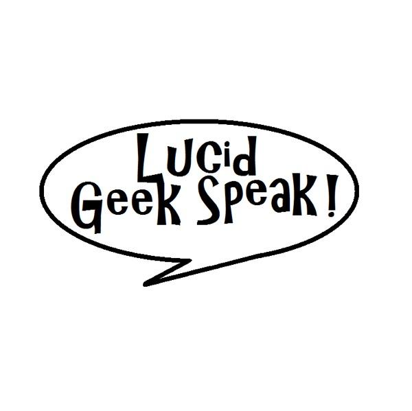 Lucid Geek Speak