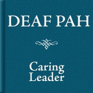 Deaf PAH: Caring Leader