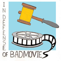 In Defense of Bad Movies podcast
