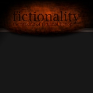 """Fictionality - The Making of """"Fictional Fiction"""""""