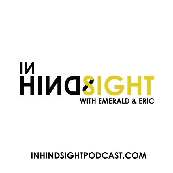 In Hindsight Podcast
