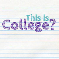 This is College? podcast