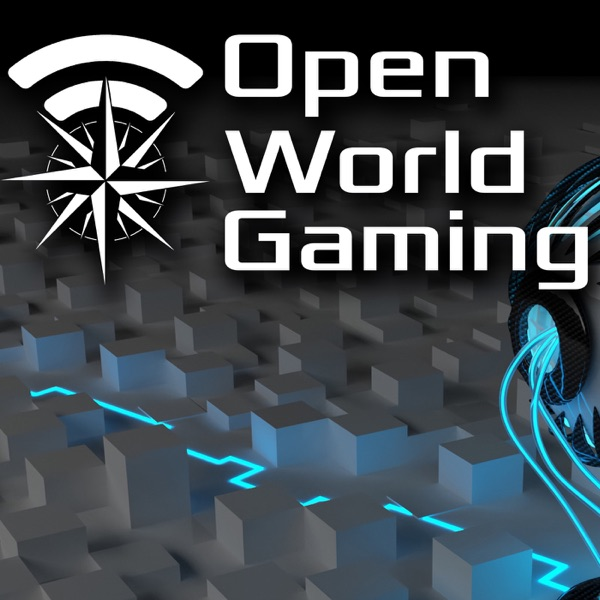 Open World Gaming Podcast - A podcast about Video Games - Open World Gaming