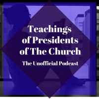 Teachings of Presidents of the Church podcast