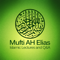 Mufti AH Elias - Islamic Lectures and QnA