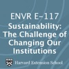 ENVR E-117 Sustainability: The Challenge of Changing Our Institutions - Audio