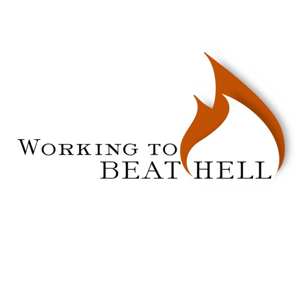 Working to Beat Hell