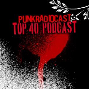 ShopRadioCast.com Presents: The PunkRadioCast Top 40 Countdown