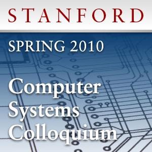 Computer Systems Colloquium (Spring 2010)