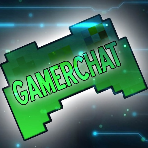 GamerChat - The Podcast Made By Rambling Idiots