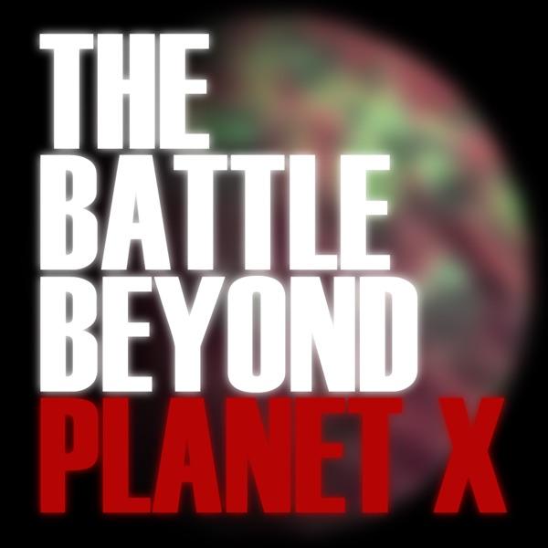 The Battle Beyond Planet X