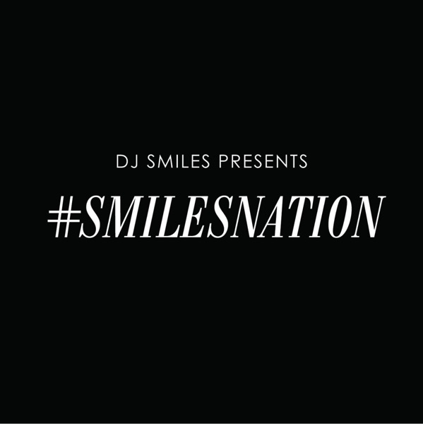 DJ Smiles Presents: #SmilesNation