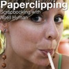 Paperclipping: Scrapbooking Videos artwork