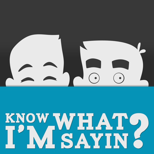 Know What I'm Saying – Geek Out Loud