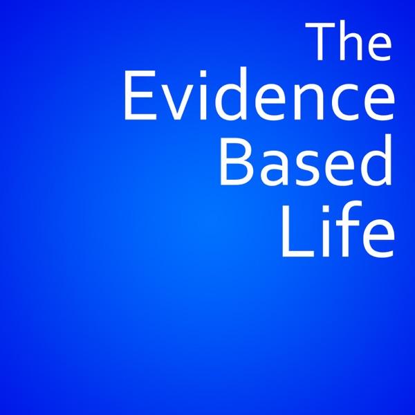 The Evidence-Based Life - Shane Smith