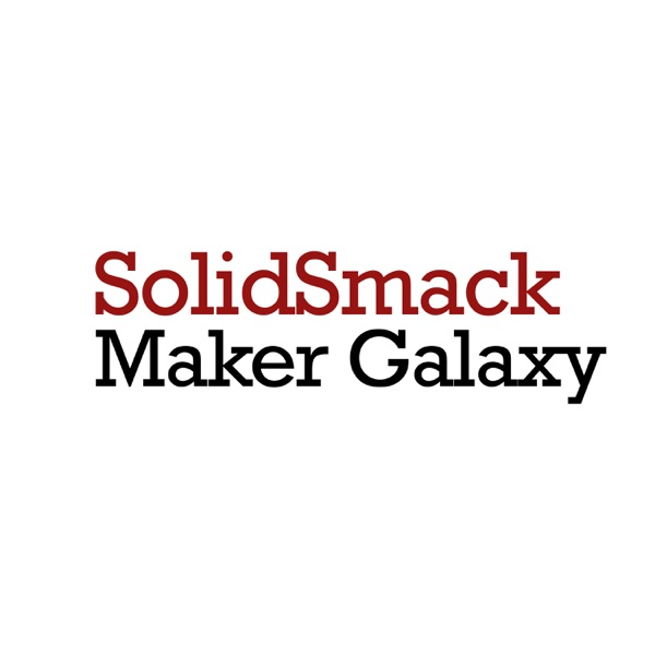 MAKER GALAXY – SolidSmack