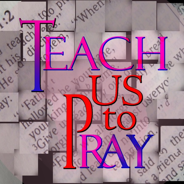 Truth Encounter: The Lord's Prayer