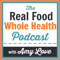 Podcast – Real Food Whole Health