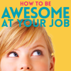 How to Be Awesome at Your Job: A Podcast for People who Love Learning Improvement Tools for Happier Work, Career & Achieving - Pete Mockaitis questions an expert (e.g. coach, professional, manager) on growing your brain, results, promotion, pay, fun, relationships