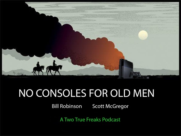 No Consoles For Old Men