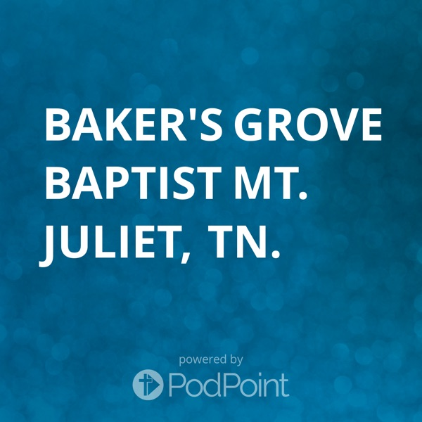 Baker's Grove Baptist Mt. Juliet, TN.