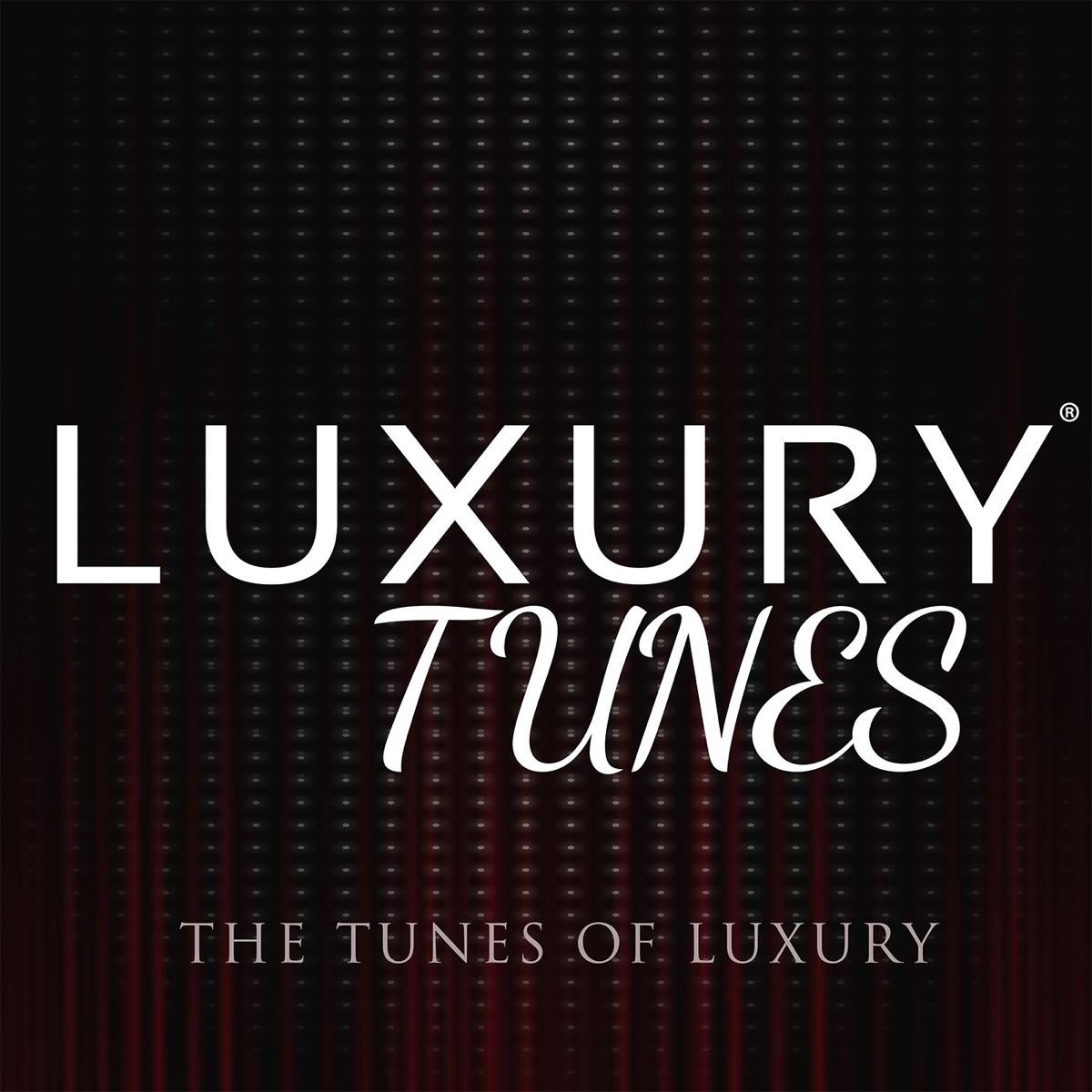 The tunes of Luxury