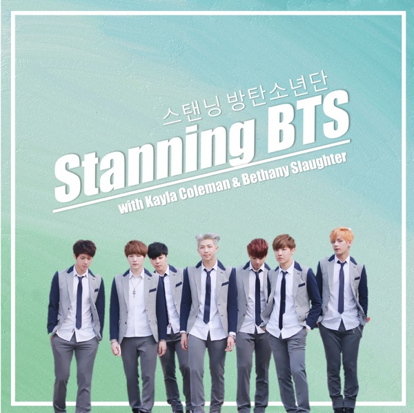 Stanning BTS 스탠닝 방탄소년단
