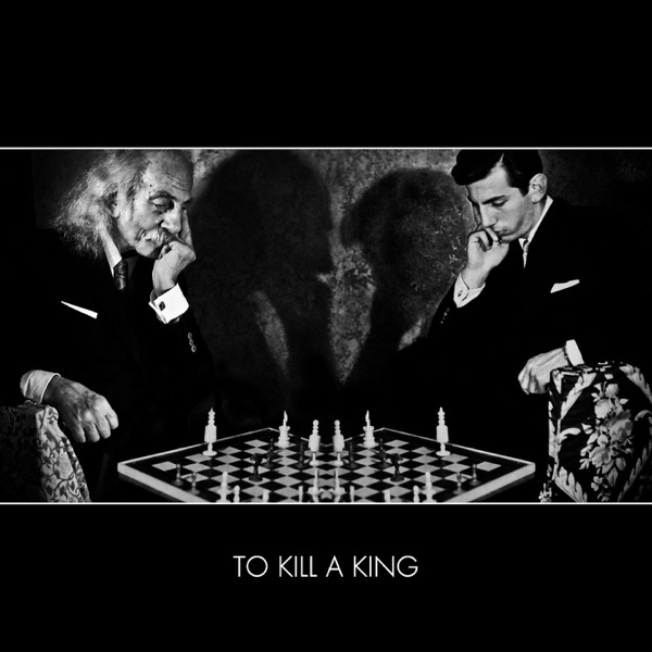 To Kill A King Podcast