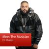 DJ Khaled: Meet the Musician - Apple