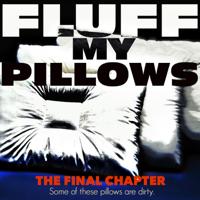 Fluff My Pillows podcast