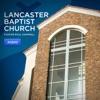 Lancaster Baptist Church Audio Podcast artwork