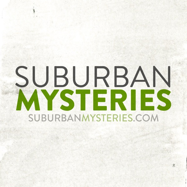 Suburban Mysteries Podcast